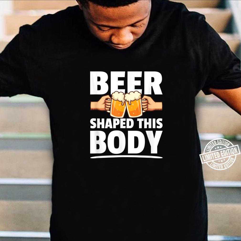 Bier formte diesen Körper Bierbauch Sprüche Shirt