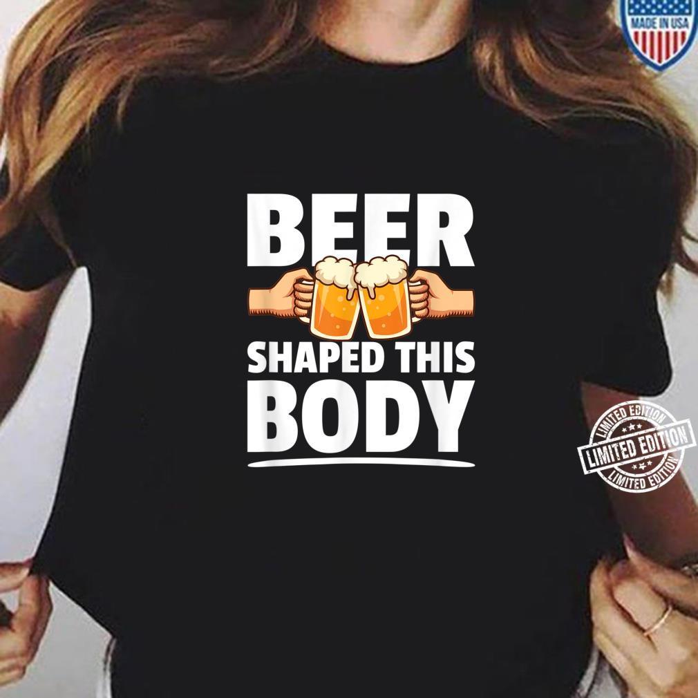 Bier formte diesen Körper Bierbauch Sprüche Shirt ladies tee