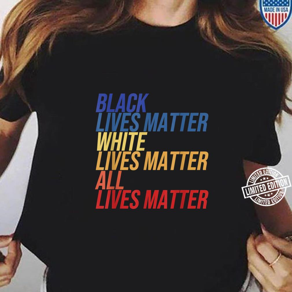 Black White All Lives Matter Anti Rassismus Protest Quote Shirt ladies tee