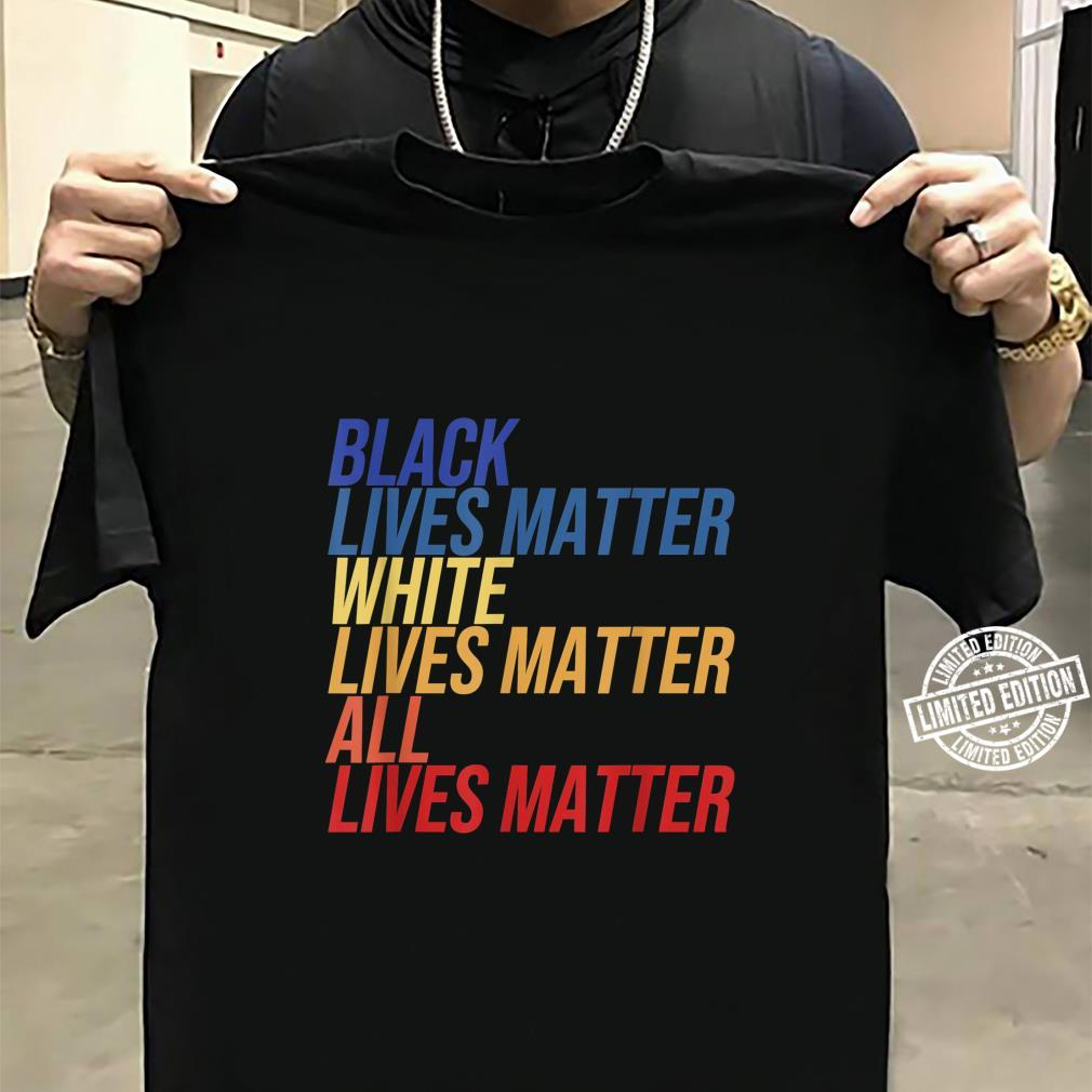 Black White All Lives Matter Anti Rassismus Protest Quote Shirt sweater