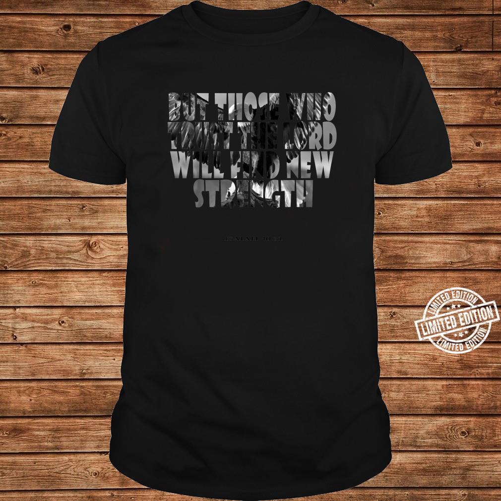 But Those Who Trust The Lord Will Find New Strength Shirt long sleeved
