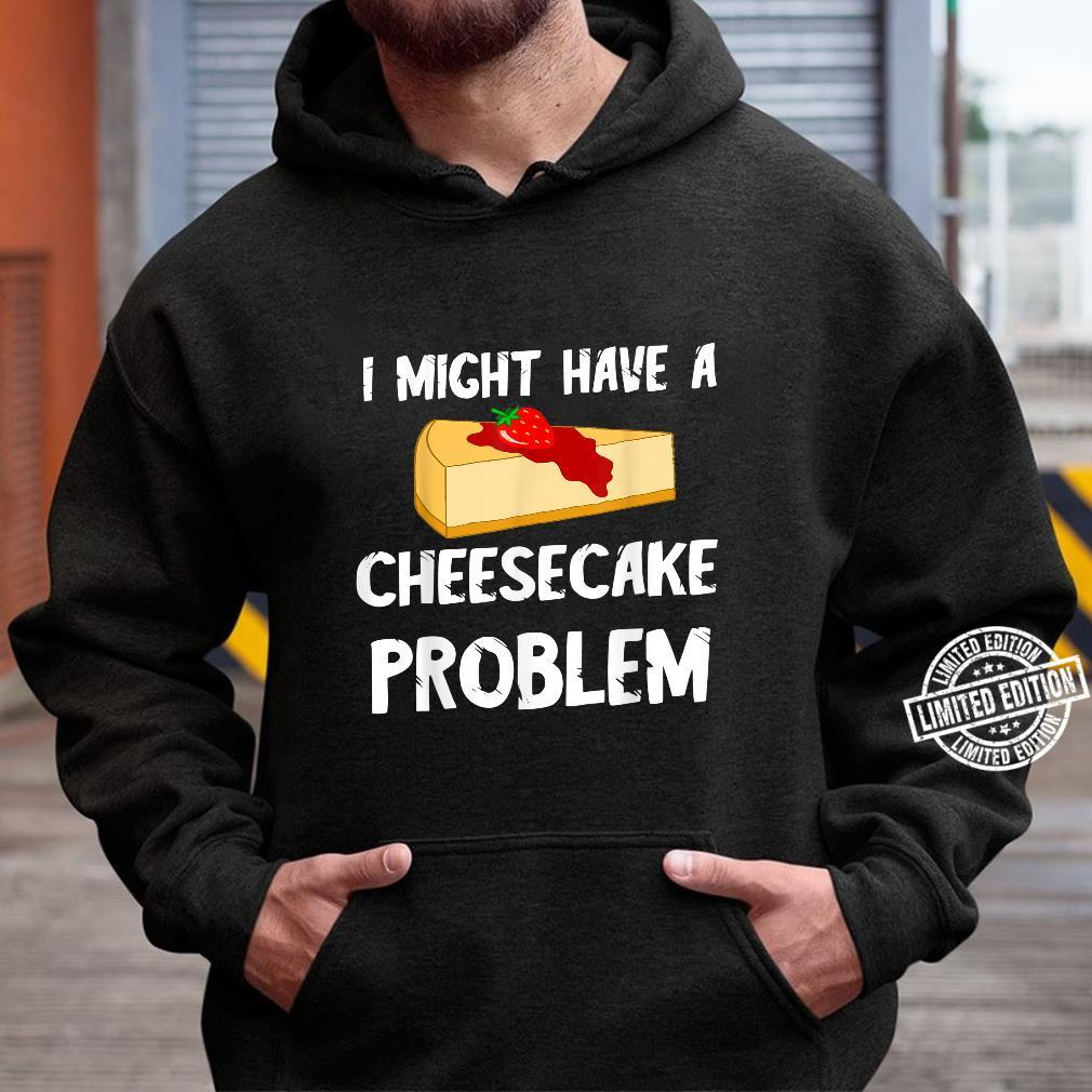 Cheesecake Käsekuchen Dessert Käse Kuchen Nachtisch Torten Shirt hoodie