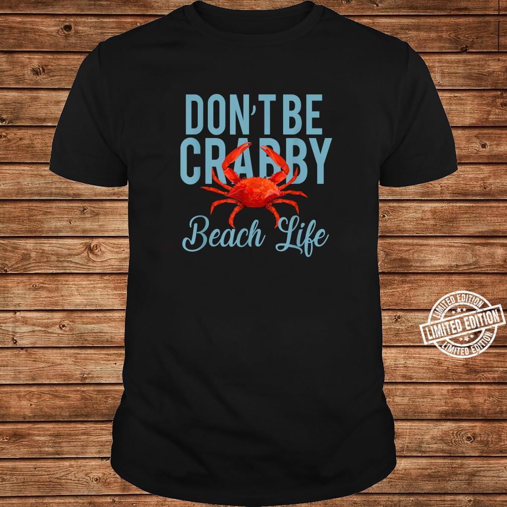 Don't Be Crabby Beach Life Shirt long sleeved