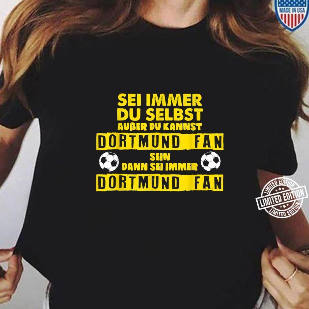 Dortmundfans Sei Immer Dortmund Fußballfan Spruch Geschenk Shirt ladies tee