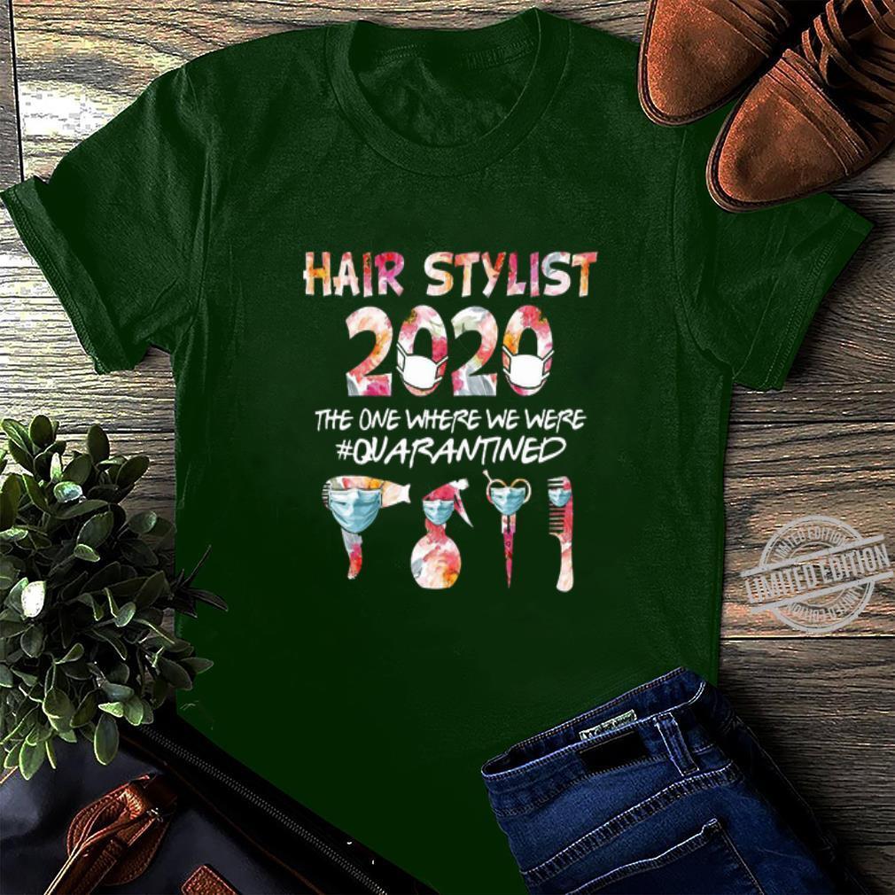 Premium Hair Stylist 2020 The One Where We Were Quarantined Coronavirus shirt, hoodie, sweater, longsleeve t-shirt long sleeved